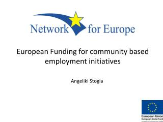 European Funding for community based employment initiatives