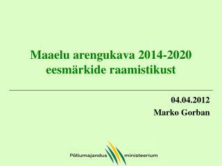 Maaelu arengukava 2014-2020 eesmärkide raamistikust