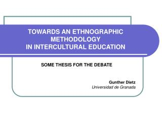 TOWARDS AN ETHNOGRAPHIC METHODOLOGY IN INTERCULTURAL EDUCATION