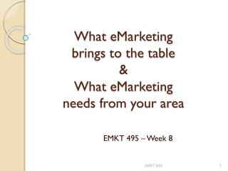 What  eMarketing brings to the table  &  What  eMarketing needs from your area