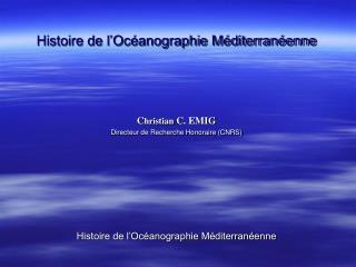 Histoire de l'Océanographie Méditerranéenne