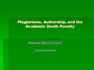 Plagiarisms, Authorship, and the Academic Death Penalty