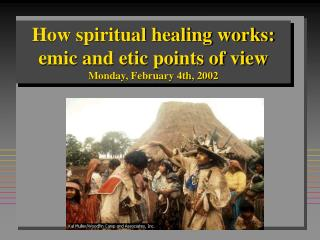 How spiritual healing works: emic and etic points of view Monday, February 4th, 2002