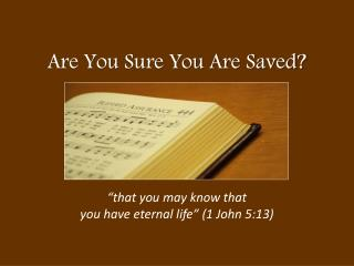 Are You Sure You Are Saved?