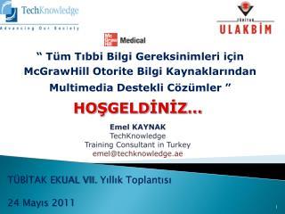 Emel KAYNAK  TechKnowledge Training Consultant in Turkey emel@techknowledge.ae