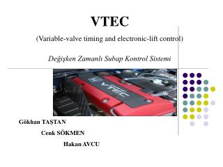 VTEC (Variable-valve timing and electronic-lift control) Değişken Zamanlı Subap Kontrol Sistemi