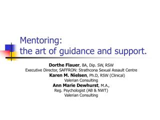 Mentoring:  the art of guidance and support.