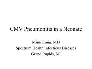 CMV Pneumonitis in a Neonate