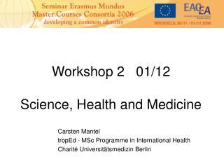 Workshop 2   01/12 Science, Health and Medicine