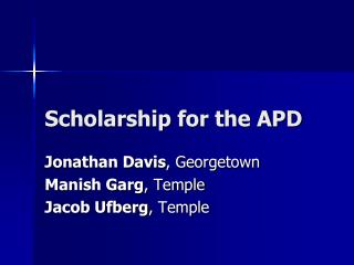 Scholarship for the APD