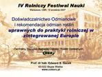 IV Rolniczy Festiwal Nauki Warszawa, CBR, 13 wrzesnia 2007   Doswiadczalnictwo Odmianowe  i rekomendacja odmian roslin u