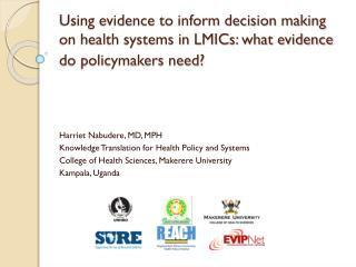 Harriet  Nabudere , MD,  MPH Knowledge Translation for Health  P olicy and Systems
