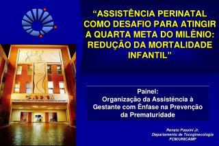 Renato Passini Jr. Departamento de Tocoginecologia FCM/UNICAMP