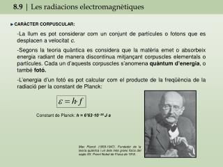 8.9  | Les radiacions electromagn�tiques