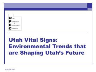 Utah Vital Signs: Environmental Trends that are Shaping Utah's Future