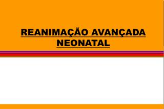 REANIMA��O AVAN�ADA NEONATAL