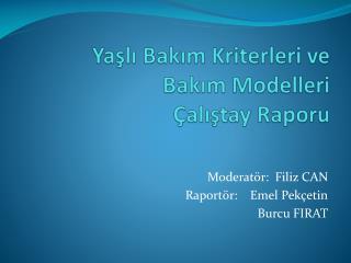 Yaşlı Bakım Kriterleri ve Bakım Modelleri Çalıştay  Raporu