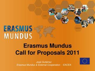 Erasmus Mundus Call for  Proposals  2011