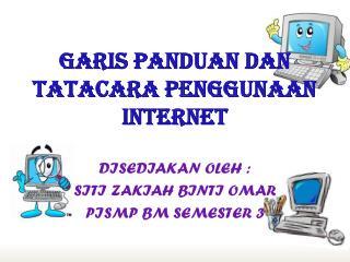 GARIS PANDUAN DAN TATACARA PENGGUNAAN INTERNET