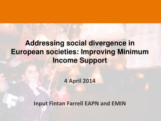 Addressing social divergence in European societies: Improving Minimum Income Support 4 April 2014
