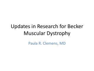 Updates in Research for Becker Muscular Dystrophy