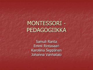 MONTESSORI -PEDAGOGIIKKA