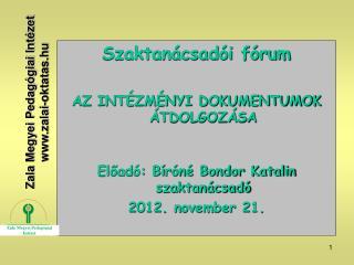 Szaktanácsadói fórum AZ INTÉZMÉNYI DOKUMENTUMOK ÁTDOLGOZÁSA