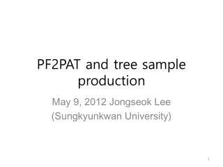 PF2PAT and tree sample production