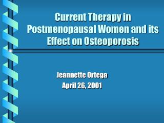 Current Therapy in Postmenopausal Women and its Effect on Osteoporosis