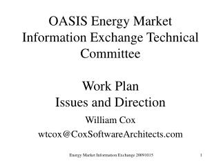 OASIS Energy Market Information Exchange Technical Committee Work Plan Issues and Direction