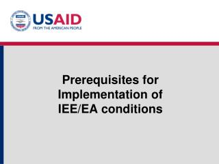 Prerequisites for  Implementation of  IEE/EA conditions
