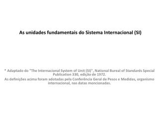 As unidades fundamentais do Sistema Internacional (SI)