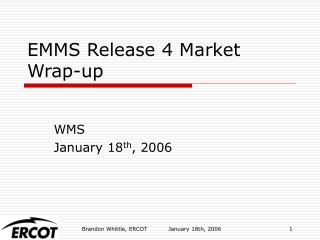 EMMS Release 4 Market Wrap-up