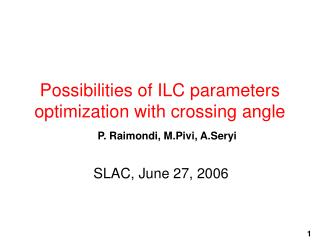 Possibilities of ILC parameters optimization with crossing angle
