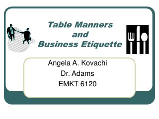 Table Manners  and Business Etiquette