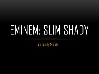 Eminem: slim shady