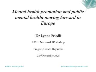 Mental health promotion and public mental health: moving forward in Europe
