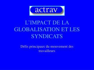 L'IMPACT DE LA GLOBALISATION ET LES SYNDICATS