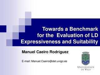 Towards a Benchmark  for the  Evaluation of LD  Expressiveness and Suitability