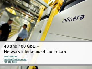 40 and 100 GbE – Network Interfaces of the Future