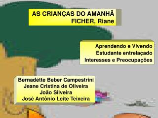 AS CRIAN AS DO AMANH  FICHER, Riane