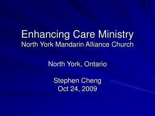 Enhancing Care Ministry North York Mandarin Alliance Church