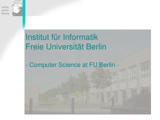 Institut f�r Informatik   Freie Universit�t Berlin - Computer Science at FU Berlin -
