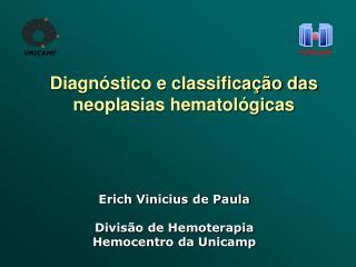 Diagnóstico e classificação das neoplasias hematológicas