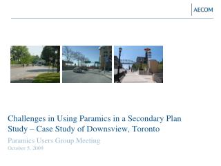 Challenges in Using Paramics in a Secondary Plan Study – Case Study of Downsview, Toronto