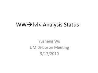 WW l n l n  Analysis Status