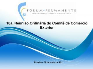 10a. Reunião Ordinária do Comitê de Comércio Exterior