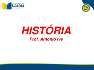HISTÓRIA Prof. Antonio Ive