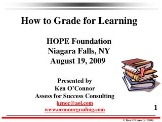How to Grade for Learning HOPE Foundation Niagara Falls, NY   August 19, 2009