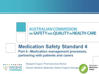 Margaret Duguid, Pharmaceutical Advisor Graham Bedford, Medication Safety Program Manager